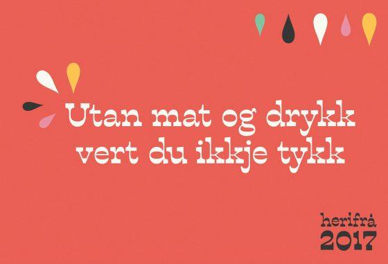 """Herifrå - plakat hvor det står """"Utan mat og drykk vert du ikkje tykk"""""""